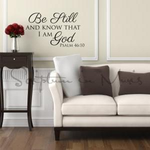 Psalm 46:10 Be Still And Know That ..